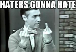 Haters-gonna-hate-Mister-Rogers-haters-gonna-hate-finger.jpg